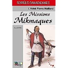 Les Missions Mikmaques (Illustré) (Soirées Canadiennes) (French Edition)