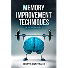 MEMORY IMPROVEMENT TECHNIQUES IN JUST 10 DAYS