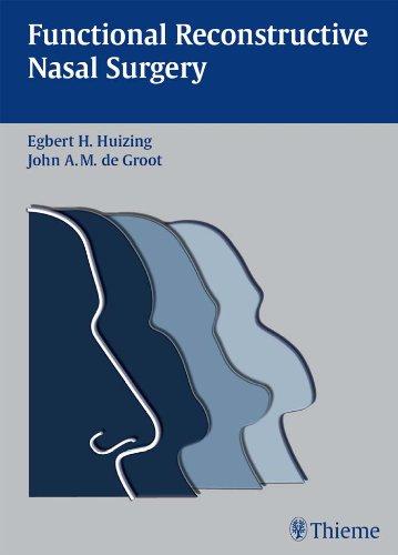 Functional Reconstructive Nasal Surgery (1st 2003) [Huizing & de Groot]