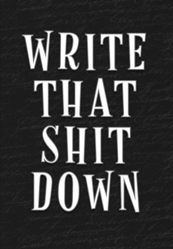 Write That Shit Down Notebook (A5): A Classic Ruled/Lined Journal/Composition Book To Write In With Funny/Sarcastic Quote Cover (Charcoal/Gray) ... Presents for Men and Women (Adults))