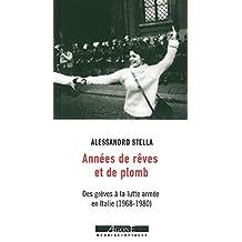 Années de rêves et de plomb: Des grèves à la lutte armée en Italie (1968-1980)