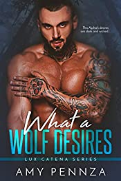What a Wolf Desires (Lux Catena Series Book 1)