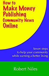 How to Make Money Publishing Community News Online