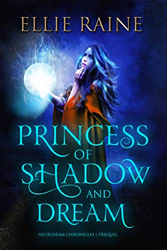Book: Princess of Shadow and Dream by Ellie Raine