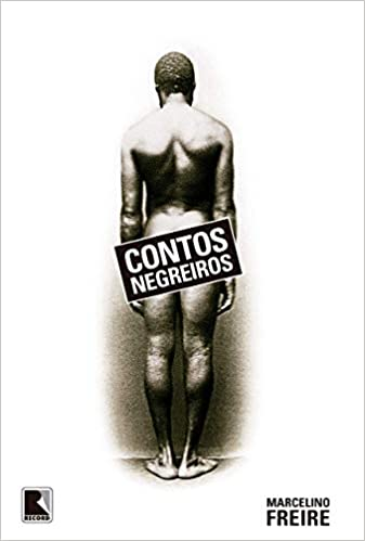 Contos Negreiros, por Marcelino Freire