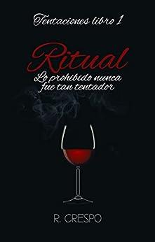 Ritual (Tentaciones nº 1) (Spanish Edition) by [Crespo, R.]