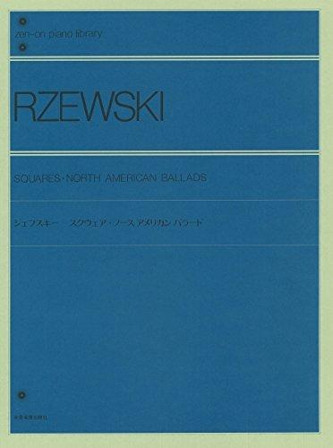 Rzewski: Squares and North American Ballads [Zen-On]