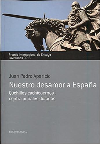 Nuestro desamor a España: JUAN PEDRO APARICIO ...