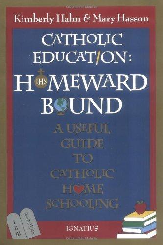 Catholic Education: Homeward Bound - Useful Guide to Catholic Home Schooling by Hahn Kimberly Hasson Mary (1996-02-01) Paperback