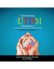 Understanding Autism: 2 Books in 1: The Essential Guide for Parents of Children with ASD, Help Your Child Manage Sensory Difficulties, Potty Train and Teach Them Personal Care Skills
