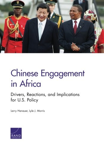 Chinese Engagement in Africa: Drivers, Reactions, and Implications for U.S. Policy