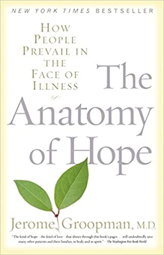 The Anatomy Of Hope How People Prevail In The Face Of Illness
