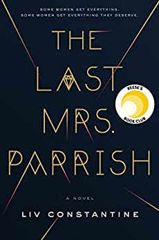 The Last Mrs. Parrish by [Constantine, Liv]