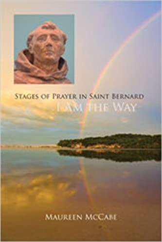 Book I Am the Way: Stages of Prayer in Saint Bernard (Monastic Wisdom Series)