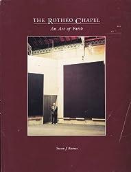 The Rothko Chapel: An Act of Faith