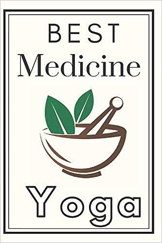 Best Medicine Yoga Notebook Diary Feel The Power Of Yoga ...