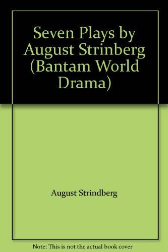 Seven Plays by August Strinberg (Bantam World Drama)