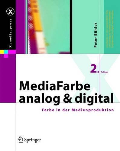 MediaFarbe — analog und digital: Farbe in der Medienproduktion (X.media.press)