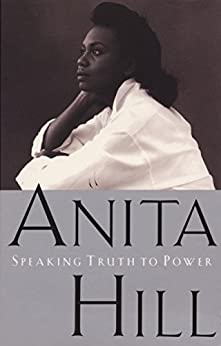 Speaking Truth to Power by [Hill, Anita]