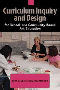 Curriculum Inquiry and Design for School- and Community-Based Art Education pdf