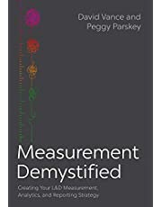 Measurement Demystified: Creating Your L&D Measurement, Analytics, and Reporting Strategy