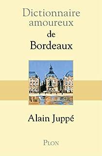 Dictionnaire amoureux de Bordeaux, Juppé, Alain
