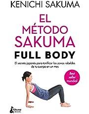 El método Sakuma Full Body: El secreto japonés para tonificar las zonas rebeldes de tu cuerpo en un mes (BIENESTAR)