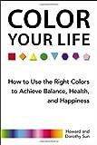 Color Your Life, Howard Sun and Dorothy Sun, 0399165002
