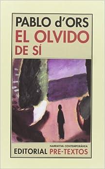 El Olvido De Sí por Pablo D'ors Fürher epub