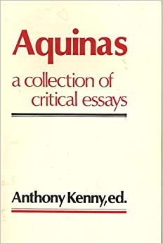 anthony kenny aquinas a collection of critical essays Kenny's earlier essay 'intellect and imagination in aquinas' in anthony kenny  aquinas: a collection of critical essays  act is the intelligible in act).