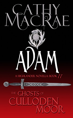 Ghostly Gathering - Adam: A Highlander Romance (The Ghosts of Culloden Moor--Book 11)
