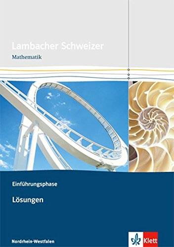 lambacher-schweizer-mathematik-einfhrungsphase-ausgabe-nordrhein-westfalen-lsungen-klasse-10-oder-11-lambacher-schweizer-ausgabe-fr-nordrhein-westfalen-ab-2014