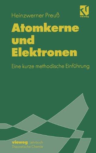 Atomkerne und Elektronen: Eine Kurze Methodische Einführung