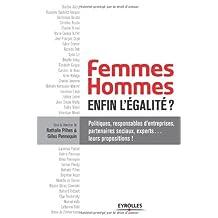 Femmes-hommes : enfin l'égalité ? politiques, responsable d'entreprises, partenaires sociaux, experts... leurs propositions !