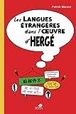 LES LANGUES ETRANGERES DANS L'OEUVRE D'HERGE (French Edition)