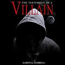 THE TESTIMONY OF A VILLAIN