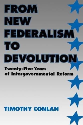 From New Federalism to Devolution: Twenty-Five Years of Intergovernmental Reform
