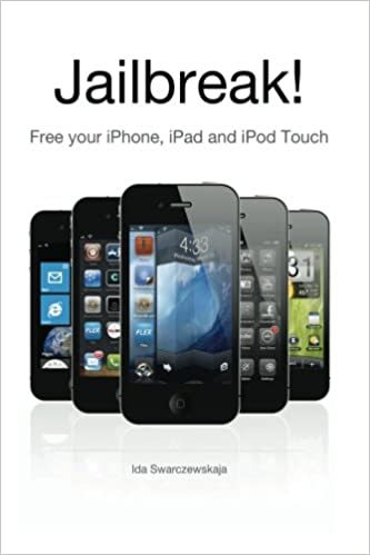 Jailbreak!: Free your iPhone, iPad and iPod Touch: Ida