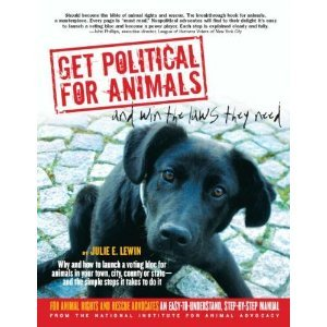 Get Political for Animals and Win the Laws They Need PDF