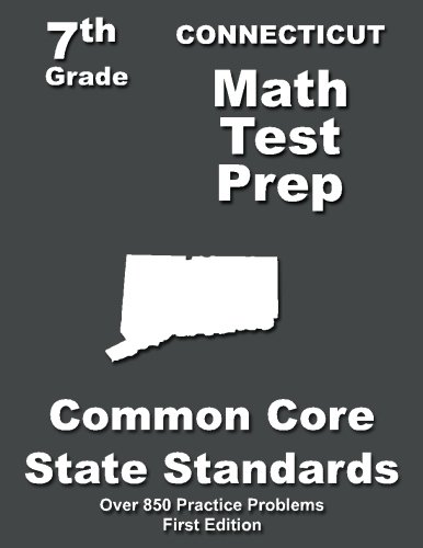 Connecticut 7th Grade Math Test Prep: Common Core Learning Standards -  Teachers' Treasures, Paperback