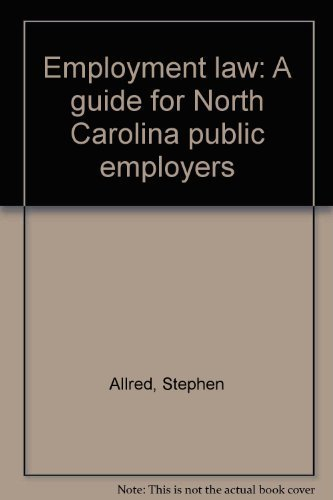 Employment law: A guide for North Carolina public employers by Stephen Allred - Hill Malls Chapel