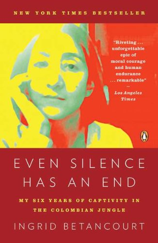 Even Silence Has an End: My Six Years of Captivity in the Colombian Jungle - The Business End Has