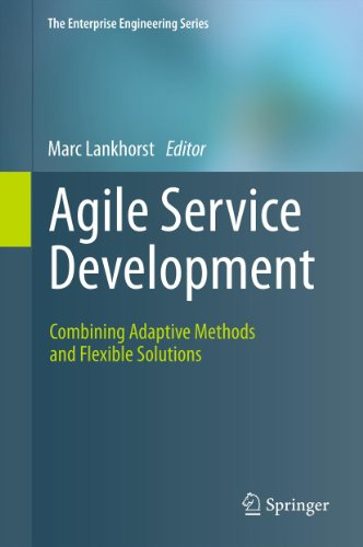 Download Agile Service Development: Combining Adaptive Methods and Flexible Solutions (The Enterprise Engineering Series) Pdf