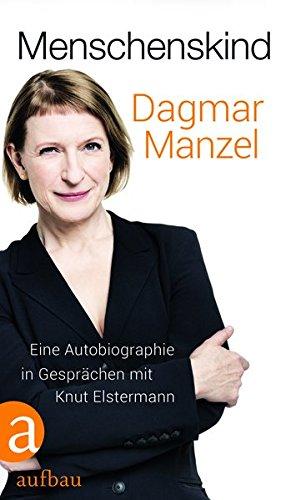 Menschenskind: Eine Autobiographie in Gesprächen mit Knut Elstermann