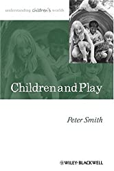 Children and Play (Understanding Childrens Worlds)
