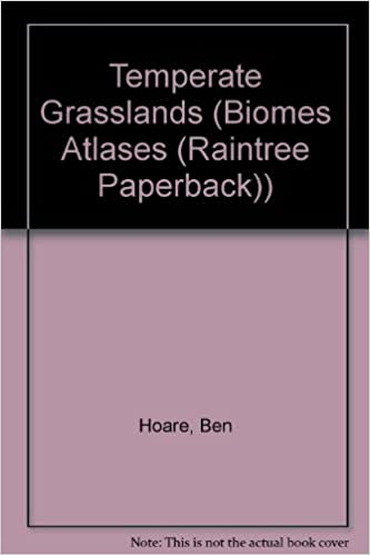 Temperate Grasslands (Biomes Atlases (Raintree Paperback))
