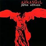 Arkangel by Wetton, John (2007-11-06)