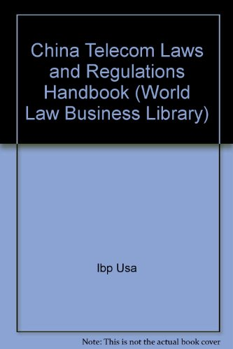 china-telecom-laws-and-regulations-handbook-world-law-business-library