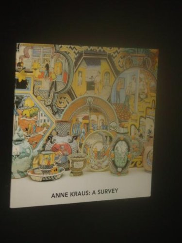 Anne Kraus: A survey, February 3 - March 7, 1998