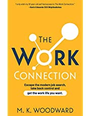 The Work Connection: Escape the modern job search, take back control and get the work life you want.